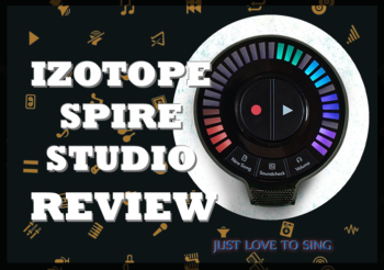 iZotope Spire Studio Review – A Singer's Portable High-Quality Recording