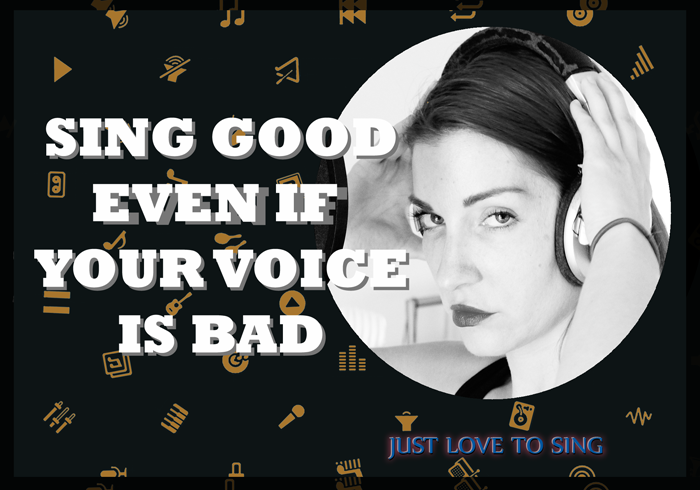 Sing Good Even If Your Voice Is Bad
