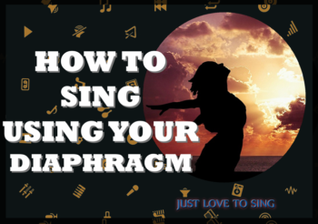 How To Sing From Your Diaphragm: Another Step to Be a Pro
