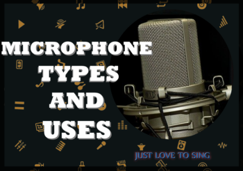 Microphone Types and Uses: From The Perspective of a Singer