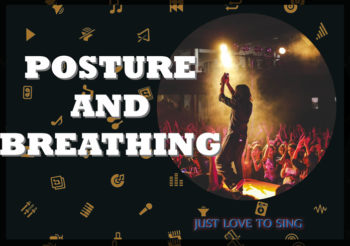 How To Sing Like A Professional: Posture And Breathing