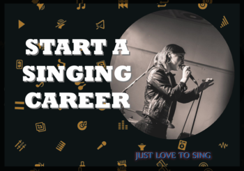 How to Start a Singing Career: A General Point of View