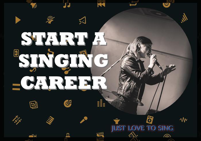Start A Singing Career