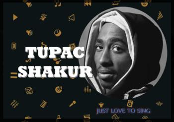 Inspirational Singers: Tupac Shakur, 2Pac
