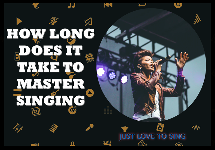 How Long Does It Take To Master Singing