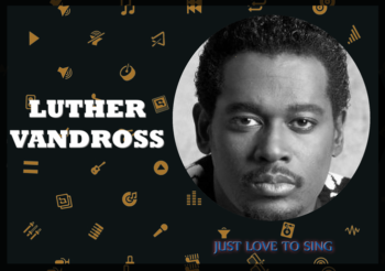 Inspirational Singers: Luther Vandross
